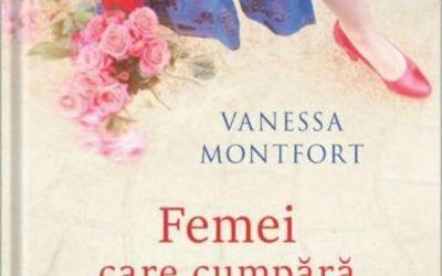 """Recenzie """"Femei care cumpără flori"""" de Vanessa Montfort"""