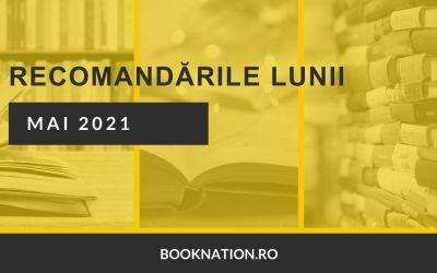 Recomandările lunii mai 2021 – Cărțile Booknation.ro