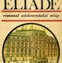"""Recenzie """"Romanul adolescentului miop"""" de Mircea Eliade"""