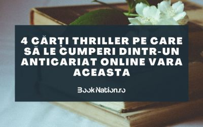 4 cărți thriller pe care să le cumperi dintr-un anticariat online vara aceasta