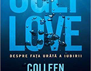 """Recenzie """"Ugly Love. Despre fața urâtă a iubirii"""" de Colleen Hoover"""