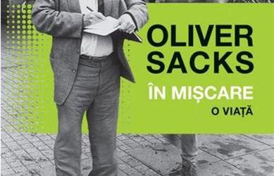 """Recenzie """"În mișcare. O viață"""" de Oliver Sacks"""