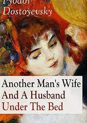 "Recenzie ""Nevasta altuia și un soț sub pat"" de Fiodor Dostoievski"