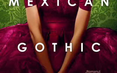 """Recenzie """"Mexican Gothic"""" de Silvia Moreno-Garcia"""