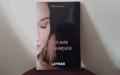 """Interviu cu Radu Florescu, autorul cărții """"Totul este supraviețuire"""""""