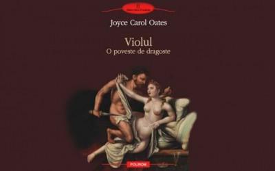 "Recenzie ""Violul. O poveste de dragoste"" de Joyce Carol Oates"