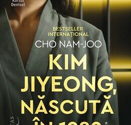 "Recenzie ""Kim Jiyeong, născută în 1982"" de Cho Nam-Joo"