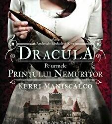"""Recenzie """"Dracula. Pe urmele Prințului Nemuritor"""" de Kerri Maniscalco"""