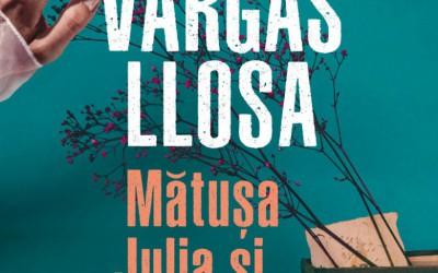 """Recenzie """"Mătușa Julia și condeierul"""" de Mario Vargas Llosa"""